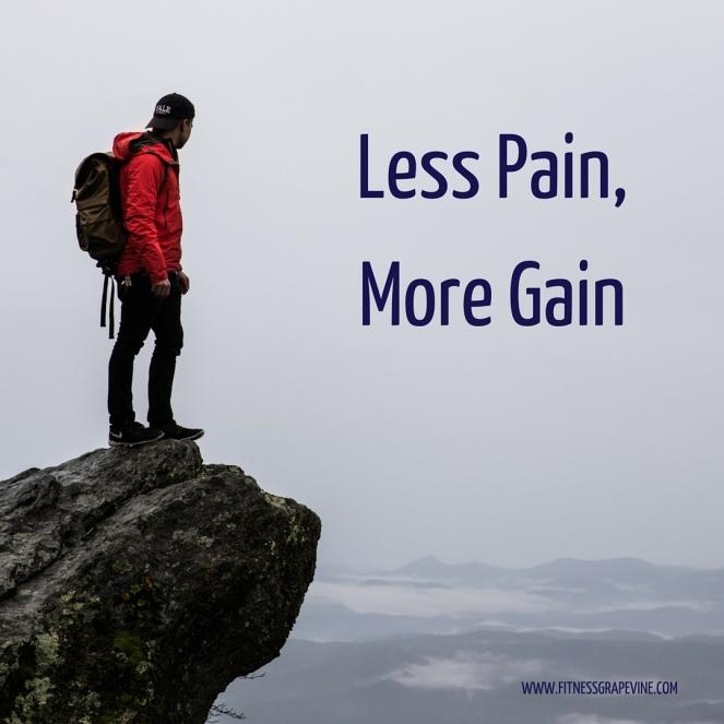 Less Pain More Gain