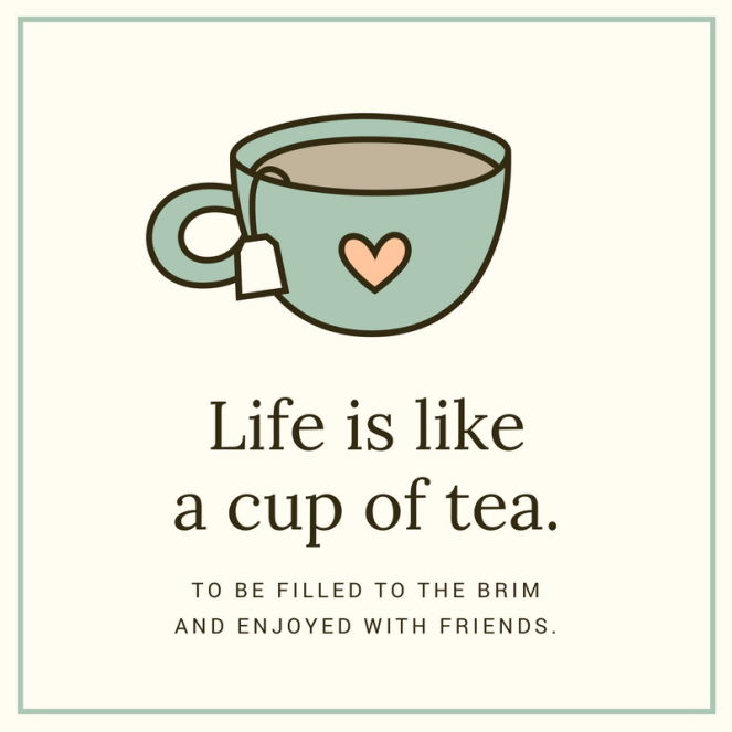 life-is-like-a-cup-of-tea